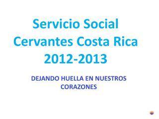 Servicio  Social Cervantes Costa Rica 2012-2013