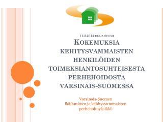 Varsinais-Suomen  ikäihmisten ja kehitysvammaisten  perhehoitoyksikkö