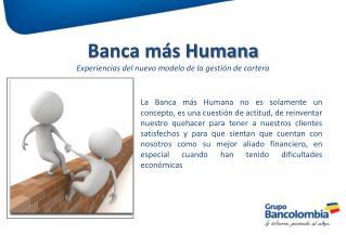 Banca más Humana Experiencias del nuevo modelo de la gestión de cartera