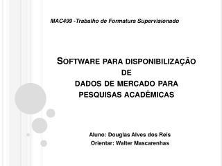 Software para disponibilização de dados de mercado para pesquisas acadêmicas
