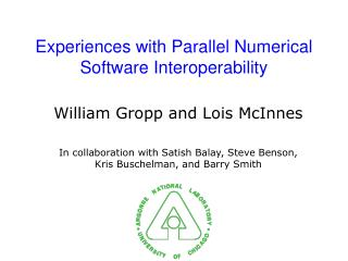 Experiences with Parallel Numerical Software Interoperability