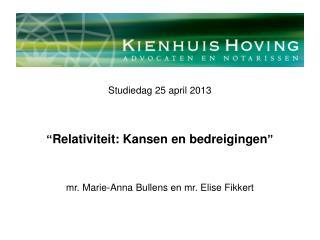 """Studiedag 25 april 2013 """" Relativiteit: Kansen en bedreigingen """""""