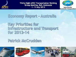 Economy Report - Australia Key Priorities for Infrastructure and Transport for 2013-14