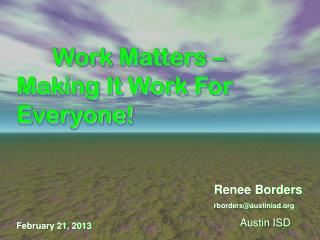 Work  Matters – Making It Work For Everyone!