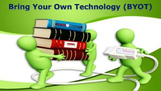 Bring Your Own Technology (BYOT)