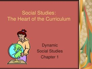Social Studies:  The Heart of the Curriculum