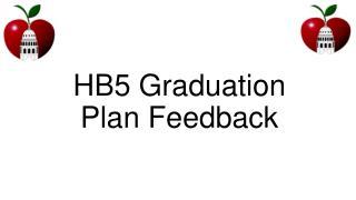 HB5 Graduation Plan Feedback