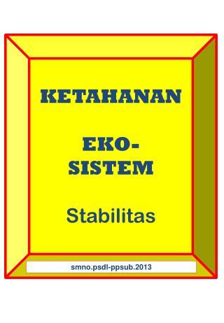 KETAHANAN   EKO- SISTEM Stabilitas