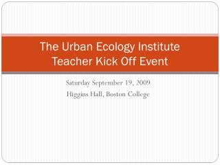 The Urban Ecology Institute Teacher Kick Off Event