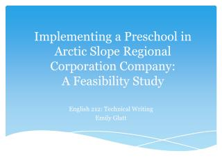 Implementing a Preschool in Arctic Slope Regional Corporation Company:  A Feasibility Study