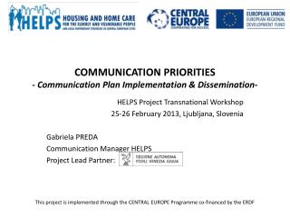 COMMUNICATION PRIORITIES -  Communication  Plan  Implementation  &  Dissemination -