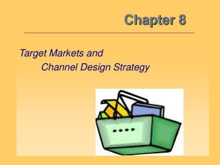 Target Markets and    Channel Design Strategy