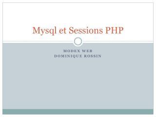 Mysql  et Sessions PHP
