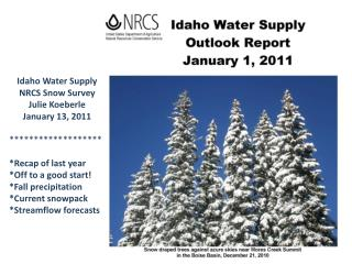 Idaho Water Supply NRCS Snow Survey Julie Koeberle January 13, 2011 *******************