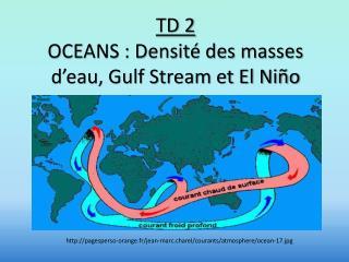 TD 2 OCEANS : Densité des masses d'eau, Gulf Stream et El Niño
