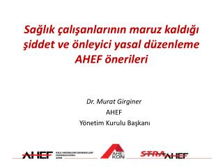 Sağlık çalışanlarının maruz kaldığı şiddet ve önleyici yasal düzenleme AHEF önerileri