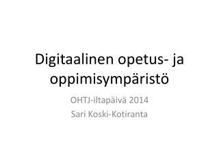 Digitaalinen opetus- ja oppimisympäristö