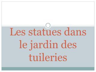 Les statues dans le jardin des tuileries