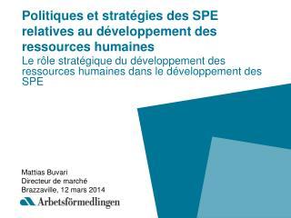 Politiques et stratégies des SPE relatives au développement des ressources humaines