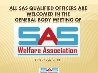All SAS qualified OFFICERS are welcomed in the  General Body Meeting of