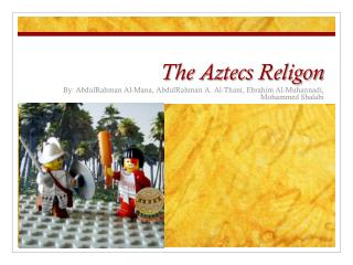 The Aztecs  Religon