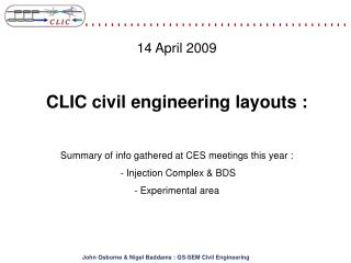 14 April  2009 CLIC  civil engineering layouts :