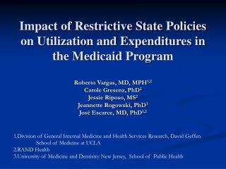 Impact of Restrictive State Policies on Utilization and Expenditures in the Medicaid Program