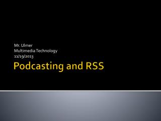 Podcasting  and RSS