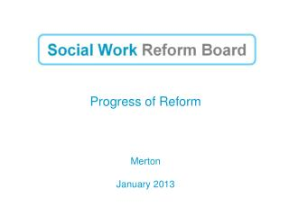 Progress of Reform Merton  January 2013