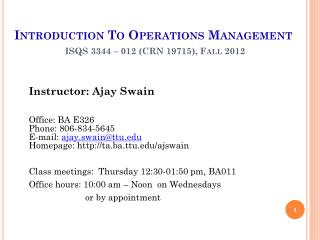 Introduction To Operations Management ISQS 3344 – 012 (CRN 19715), Fall 2012