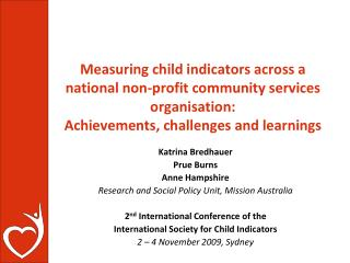 Katrina Bredhauer Prue Burns Anne Hampshire Research and Social Policy Unit, Mission Australia