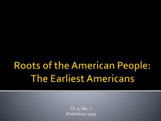 Roots of the American People:  The Earliest Americans