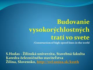 Budovanie  vysokorýchlostných  tratí vo svete / Construction of high-speed lines  in  the world