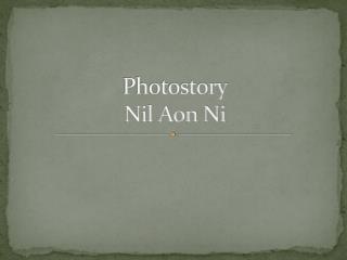 Photostory Nil Aon Ni
