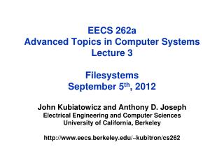 EECS 262a  Advanced Topics in Computer Systems Lecture 3 Filesystems September 5 th , 2012