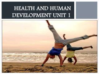 Health and Human Development Unit 1
