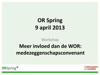 OR Spring 9 april 2013