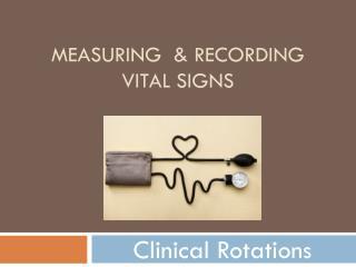 Measuring  & Recording Vital Signs