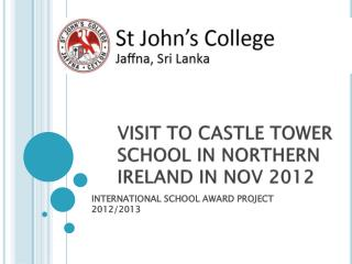 VISIT TO CASTLE TOWER SCHOOL IN NORTHERN IRELAND IN NOV 2012