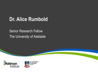 Dr. Alice Rumbold