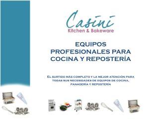 EQUIPOS PROFESIONALES PARA COCINA Y REPOSTER Í A