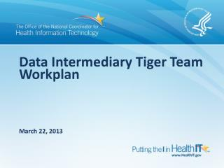 Data Intermediary Tiger Team  Workplan