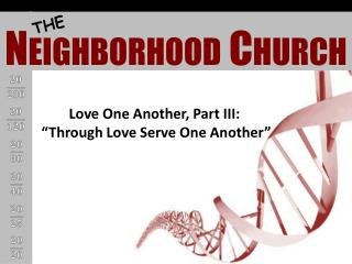 "Love One Another, Part III:  "" Through Love Serve One Another"""