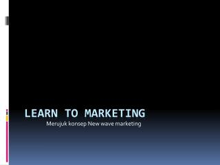 Learn to MArketing