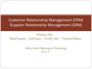 Customer Relationship Management (CRM) Supplier Relationship Management (SRM)