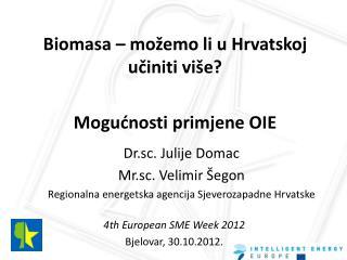 4th European SME Week 2012 Bjelovar, 30.10.2012.