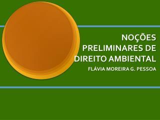 NOÇÕES PRELIMINARES DE DIREITO AMBIENTAL