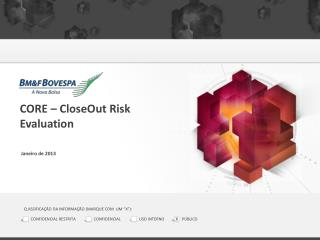 CORE �  CloseOut Risk Evaluation Janeiro  de 2013