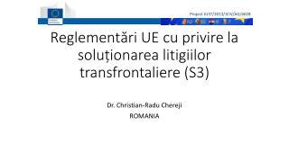 Reglementări UE cu privire la soluționarea  litigiilor  transfrontaliere  (S3)