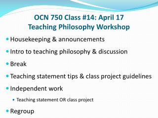 OCN 750 Class #14: April 17 Teaching Philosophy Workshop